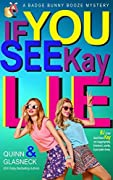 If You See Kay Lie (Badge Bunny Booze Mystery #4)