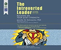 The Introverted Leader: Building on Your Quiet Strength,