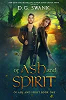 Of Ash and Spirit: Of Ash and Spirit Trilogy Book One