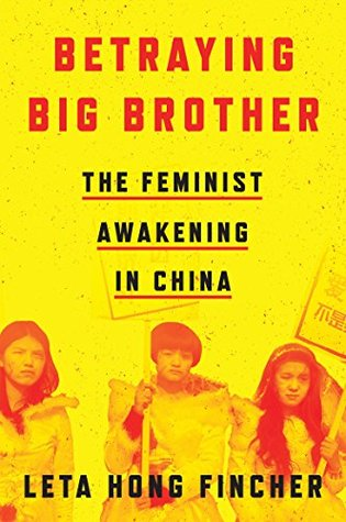 Betraying Big Brother by Leta Hong Fincher