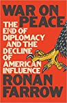 Book cover for War on Peace: The End of Diplomacy and the Decline of American Influence