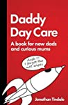 Daddy Day Care: A book for new dads and curious mums