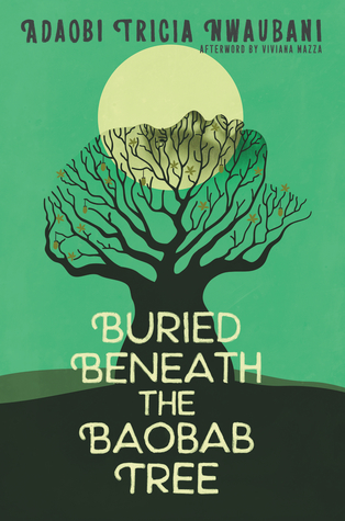 "Cover of Adaobi Tricia Nwaubani's ""Buried Beneath the Baobab Tree"""