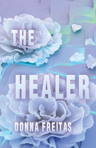 The Healer by Donna Freitas
