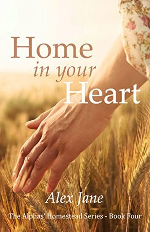 Home in your Heart (The Alphas' Homestead, #4)