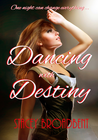 Dancing with Destiny by Stacey Broadbent