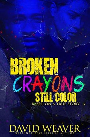 Broken Crayons Still Color by David Weaver