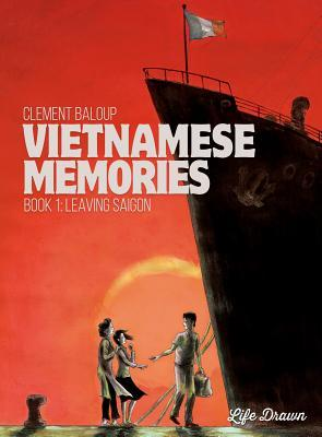 Vietnamese Memories Vol.1: Leaving Saigon