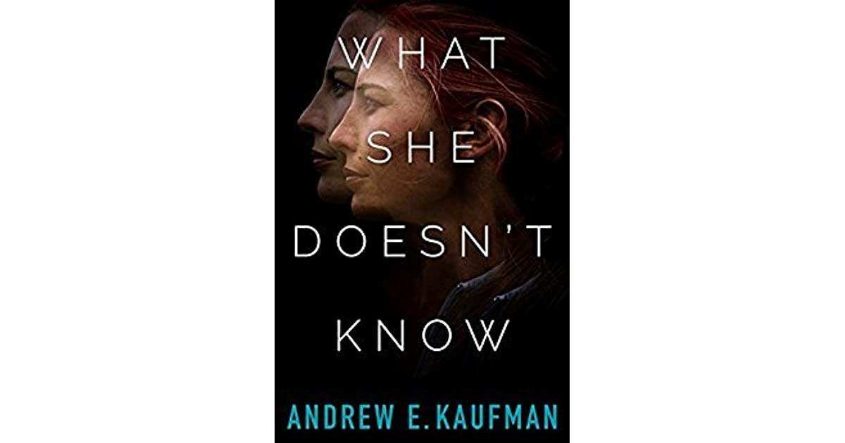 What She Doesn t Know by Andrew E. Kaufman a139c5b82