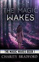 The Magic Wakes (Magic Wakes #1)