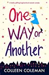 One Way or Another: An absolutely hilarious laugh out loud romantic comedy