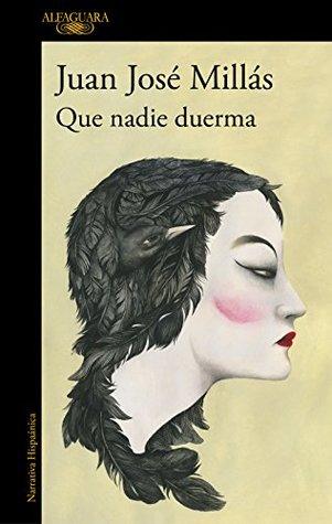 Que nadie duerma by Juan José Millás