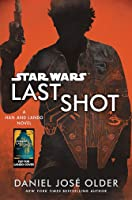 Last Shot: A Han and Lando Novel (Star Wars)