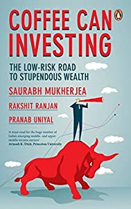 Coffee Can Investing:: The Low Risk Road to Stupendous Wealth