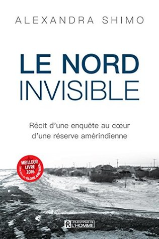 Invisible North: The Search For Answers on a Troubled Reserve by