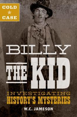 Cold Case Billy the Kid Investigating History's Mysteries