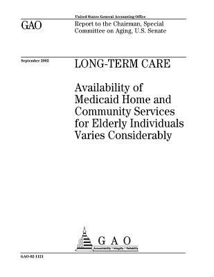 Long-Term Care: Availability of Medicaid Home and Community Services for Elderly Individuals Varies Considerably