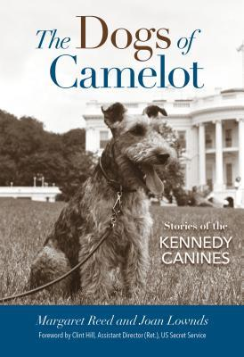 The Dogs of Camelot Stories of the Kennedy Canines