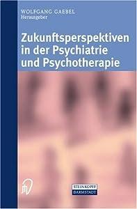 Zukunftsperspektiven in Psychiatrie und Psychotherapie