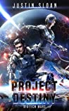 Project Destiny (Biotech Wars, #1)