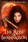 The Rose of Shanhasson (Shanhasson Trilogy #1; Blood & Shadows #3)