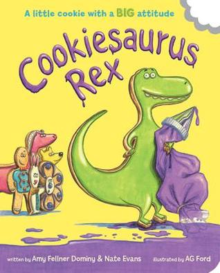 Cookiesaurus Rex by Amy Fellner Dominy