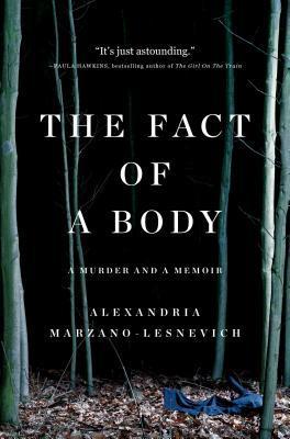 The Fact of a Body: A Murder and a Memoir