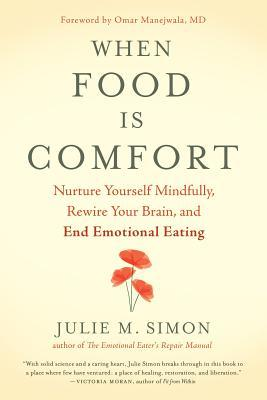 When-Food-Is-Comfort-Nurture-Yourself-Mindfully-Rewire-Your-Brain-and-End-Emotional-Eating