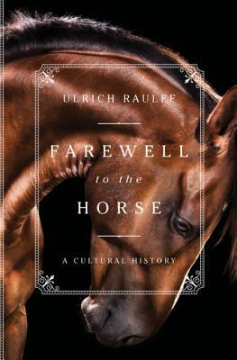 Farewell to the Horse  A Cultural