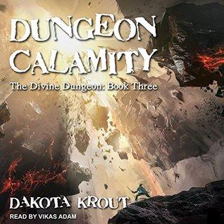 Dungeon Calamity (The Divine Dungeon, #3) by Dakota Krout