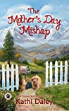 The Mother's Day Mishap (Tess and Tilly #3)