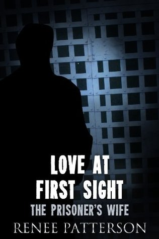 Love At First Sight – The Prisoner's Wife – Who is Mr. Biggs? (Love At First Sight - The Prisoner's Wife Book 3)