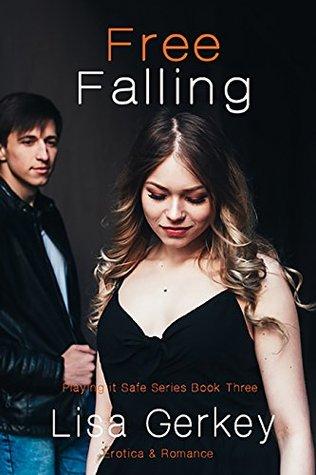 Free Falling: (Playing it Safe Series Book Three)