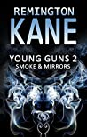 Smoke & Mirrors (Young Guns #2)