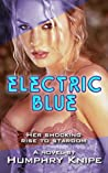 Electric Blue: Her Shocking Rise To Stardom