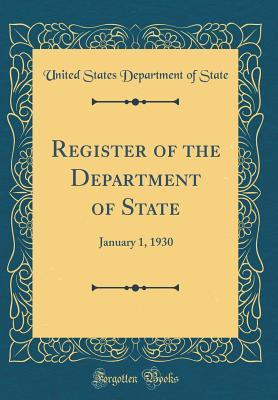 Register of the Department of State: January 1, 1930 (Classic Reprint)