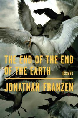The End of the End of the Earth: Essays