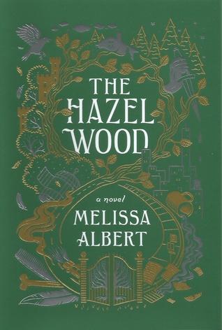 The Hazel Wood The Hazel Wood 1 By Melissa Albert