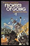 Frontier Of Going: An Anthology Of Space Poetry