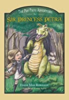 Sir Princess Petra: The Pen Pieyu Adventures (Book #1)