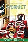 Overkilt (Liss MacCrimmon Mysteries, #12)
