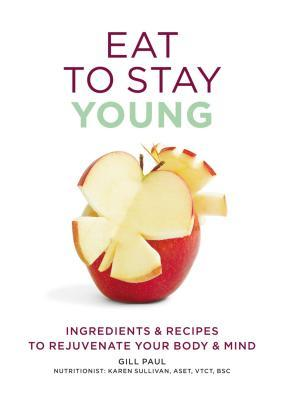 Eat-to-Stay-Young-Ingredients-and-Recipes-to-Rejuvenate-Your-Body-and-Mind