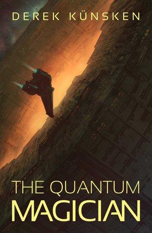 The Quantum Magician by Derek Künsken
