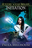 Initiation (Hunters' Watch Brigade, #1)