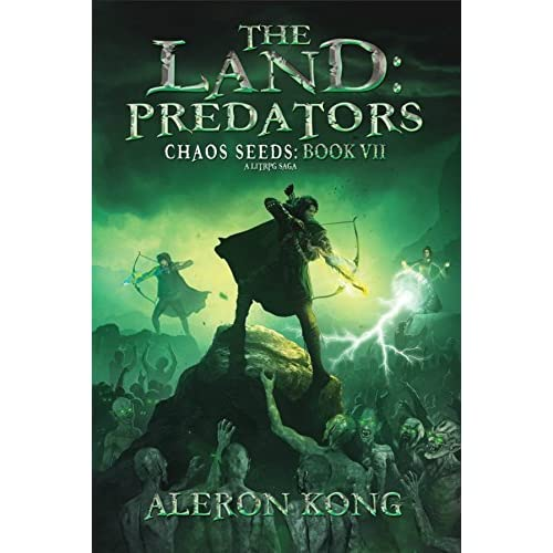 The Land: Predators (Chaos Seeds, #7) by Aleron Kong