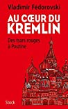 Au coeur du Kremlin (Essais - Documents)