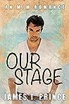 Our Stage (Weldstone Harbor, #1)