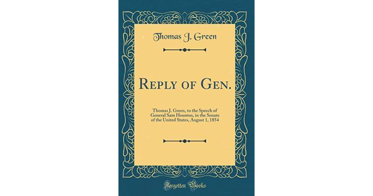 Reply of Gen : Thomas J  Green, to the Speech of General Sam