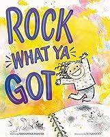 Rock What Ya Got