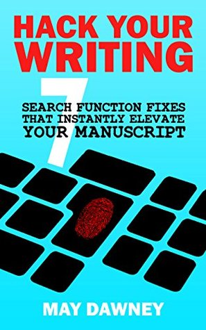 Hack Your Writing by May Dawney